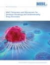 MHC Tetramers and Monomers for Immuno-Oncology and Autoimmunity Drug Discovery